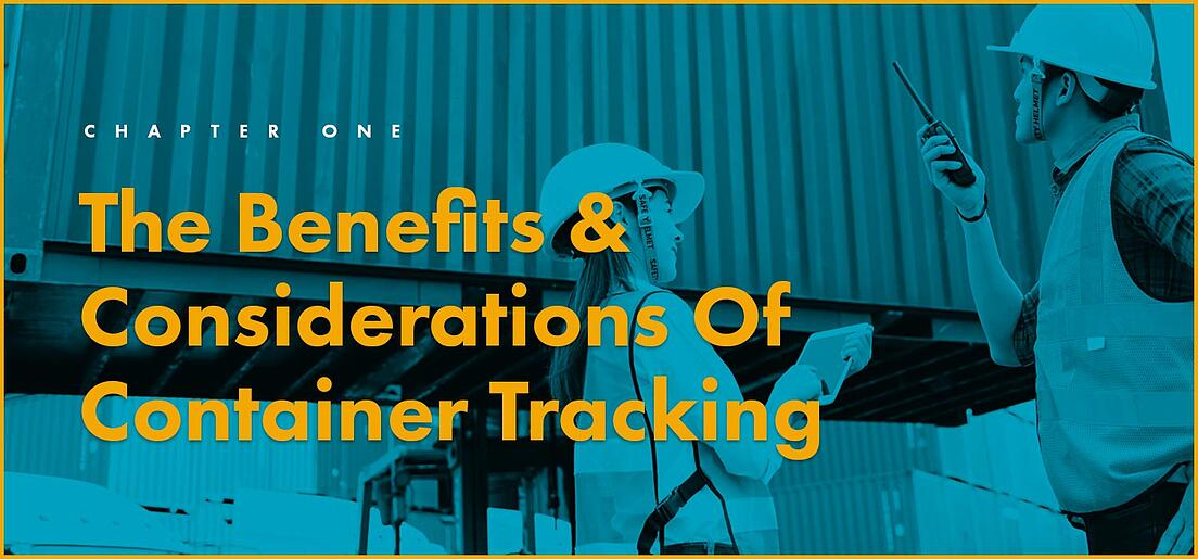 Chapter 1: The Benefits & Considerations Of Container Tracking