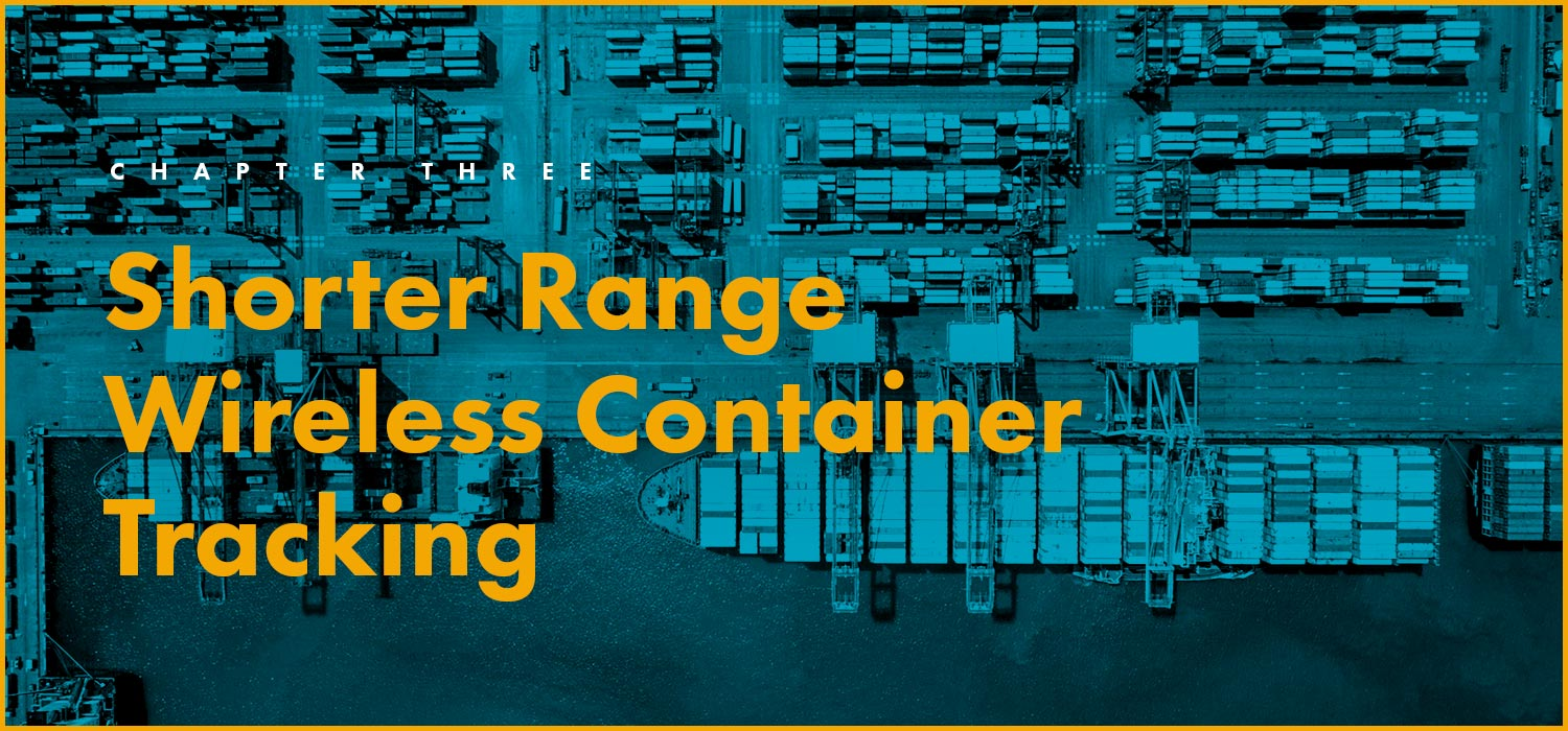Chapter 3: Shorter Range Wireless Container Tracking